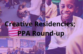 Creative Residencies; PPA Round Up